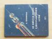 Od umělých družic k meziplanetárním letům (1958)