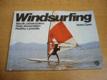 Windsurfing. Nácvik začiatočníkov. Rady skúsenejší