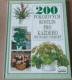 Richard Gilbert: 200 pokojových rostlin pro každého