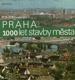 Praha 1000 let stavby města / Borovička, Hrůza, 1983