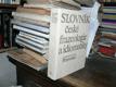 Slovník české frazeologie a idiomatiky - ...