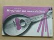 Hrajeme na mandolínu (mandolínové banjo) 1979