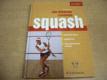 Jak dokonale zvládnout squash. Technika úderů, t
