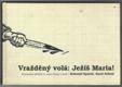 Vražděný volá : Ježíš Maria !