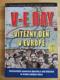 V-E DAY VÍTĚZNÝ DEN V EVROPĚ, 2.SVĚTOVÁ VÁLKA