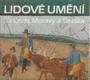 Lidové umění z Čech, Moravy a Slezska (edice Naše vlast)