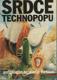 Srdce technopopu - antologie science fiction
