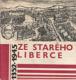 Ze starého Liberce 1352-1945 / Libuše Horáková, 1970