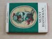 Mlsný hastrman - Pověsti a vyprávění z Hané a Malé Hané (1970)