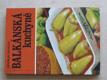 Balkánská kuchyně (1981)