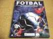 Fotbal. Obrazový průvodce nejkrásnější hrou (200