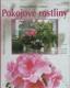 Pokojové rostliny (Krása v květech i v listech...)