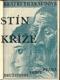 THARAUDOVÉ; JERONÝM A JAN: STÍN KŘÍŽE. - 1924. Živé knihy. Obálka PRAVOSLAV KOTÍK. /DP/ - 8405269321