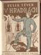 TÉVER; FELIX: V HRADBÁCH. - 1924. Živé knihy. Obálka OTAKAR FUCHS. /DP/ - 8405268809