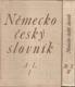 Německo-český slovník I. - II.