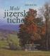 Malé jizerské ticho - 2. rozšířené vydání (Jan Suchl a kolektiv)