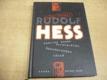 Rudolf Hess: Podivný konec nejstaršího špandavskéh