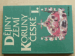 Dějiny zemí Koruny české I., II. (1992)