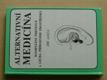 Alternativní medicína - komplexní prevence a léčba přír. prostředky (1990)