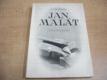 Jan Malát. Život a dílo