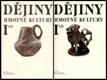 Dějiny hmotné kultury I. (1,2) - 1. Kultura každodenního života od pravěku do 15. století; 2. od 13. do 15. století