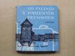 Od palisád k podzemním pevnostem (1972) pevnostní stavitelství