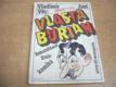 Věc: Vlasta Burian. První díl monografie. Rehabi