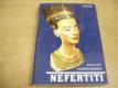 Nefertiti. Královna tajemné krásy