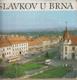 Slavkov u Brna- Město a okolí