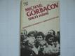 Michail Gorbačov mezi námi