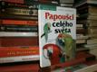Papoušci celého světa