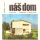 Spiška, I. a kol.: Náš dom. Navrhovanie, zariaďovanie a úprava okolia