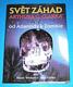 Svět záhad Arthura C. Clarka A-Z od Atlantidy k Zombie