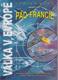 Válka v Evropě (Druhý díl: Pád Francie.)