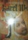KAREL IV. - Źivot a dílo (1316 - 1378 )
