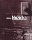 Alois Nožička. Komplementární svědectví/Complementary Evidence