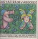 Kaňkáč řádí v abecedě. Veselé vyprávění o tom, jak Ažka a Písmeňáček zachránili abecedu před zlomyslným kaňkáčem