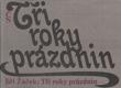 Tři roky prázdnin od Jiří Žáček