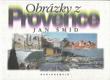 Obrázky z Provence od Jan Šmíd