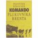 Běhounek, F.: Komando plukovníka Brenta