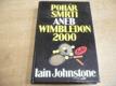 Pohár smrti aneb Wimbledon 2000