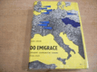 Do emigrace. Západní zahraniční odboj 1938-1939. (196