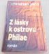 Christian Jacq: Z lásky k ostrovu Philae