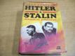 Alan Bullock Hitler a Stalin. Paralelní životopisy