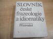Slovník české frazeologie a idiomatiky. Přirovnání