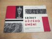 Sbírky užitého umění. Národní galerie v Praze