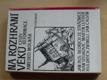 Na rozhraní věků - Cesty reformace (1985)