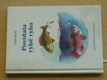 Povídala rybě ryba (2009)