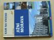 Kam na víkend - Jižní Morava (2007)