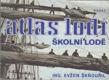 Atlas lodí - Školní lodě svazek 6.